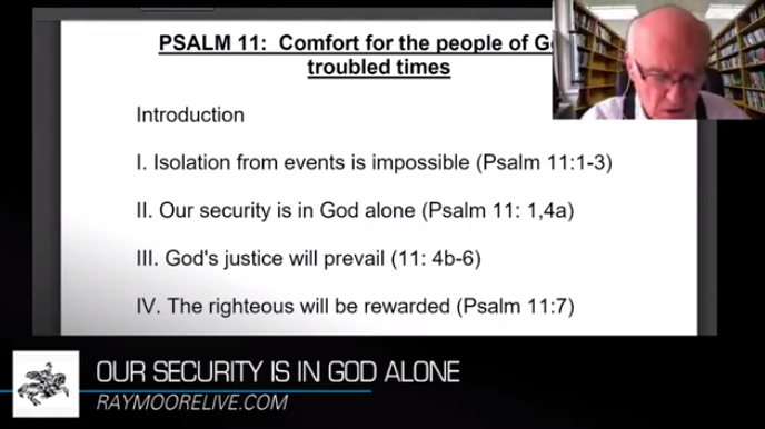 If the Foundations are Destroyed:  Psalm 11 – Ray Moore Live – 2.26.19